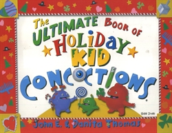 Ultimate Book of Holiday Kid Concoctions