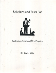 Exploring Creation with Physics - Solutions and Tests (old)