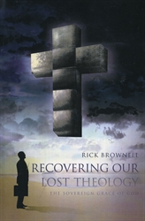 Recovering Our Lost Theology