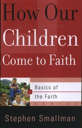 How Our Children Come to Faith - Exodus Books