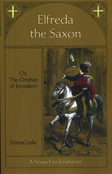 Elfreda the Saxon: Or, The Orphan of Jerusalem