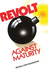 Revolt Against Maturity