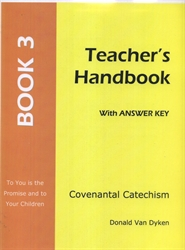 Covenantal Catechism Book 3 - Teacher Edition