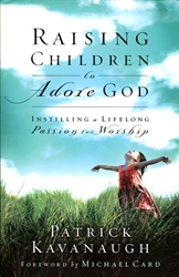Raising Children to Adore God