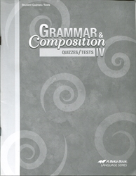 Grammar and Composition IV - Test/Quiz Book