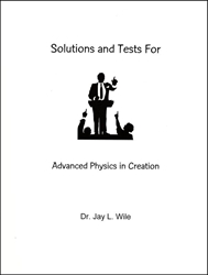 Advanced Physics in Creation - Solutions and Tests