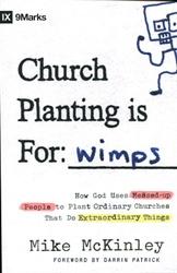 Church Planting Is For: Wimps