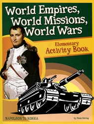 World Empires, World Missions, World Wars - Elementary Activity Book