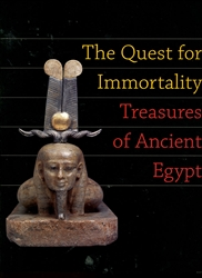 Quest for Immortality: Treasures of Ancient Egypt