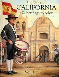Story of California & Her Flags to Color Volume 1