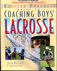 Baffled Parent's Guide to Coaching Boys' Lacrosse