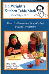 Dr. Wright's Kitchen Table Math Book 3