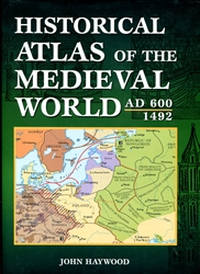 Historical Atlas of the Medieval World AD 600-1492