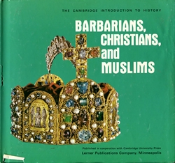 Barbarians, Christians, and Muslims
