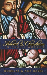 Advent and Christmas In Family Worship