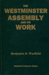 Westminster Assembly and Its Work
