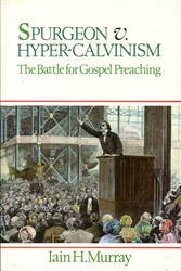 Spurgeon v. Hyper-Calvinism
