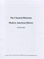 Classical Historian 32-Week Modern American History Guide