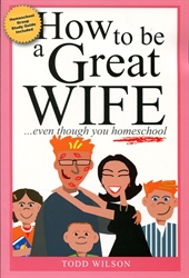 How to be a Great Wife...Even Though You Homeschool