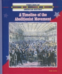 Timeline of the Abolitionist Movement