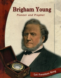 Brigham Young, Pioneer and Prophet