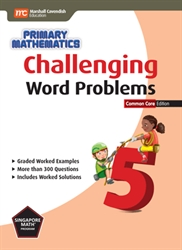 Primary Mathematics 5 - Challenging Word Problems CC