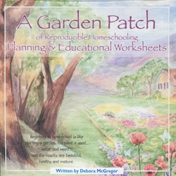 Garden Patch of Reproducible Homeschooling Planning & Educational Worksheets CD-ROM