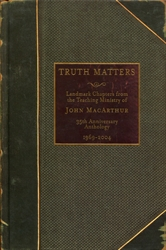 Truth Matters: Landmark Chapters from the Teaching Ministry of John MacArthur