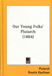 Our Young Folks' Plutarch (1884)