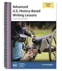 Advanced U.S. History-Based Writing Lessons - Student Book (summer 2015)
