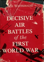 Decisive Air Battles of the First World War