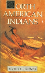 North American Indians: Myths & Legends