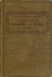 Lincoln: Addresses and Letters