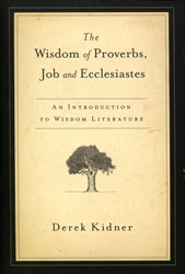 Wisdom of Proverbs, Job and Ecclesiastes
