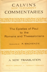 Calvin's New Testament Commentaries - Romans and Thessalonians
