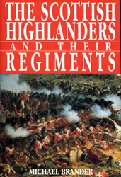 Scottish Highlanders and Their Regiments