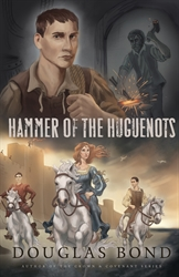 Hammer of the Huguenots (Heroes & History)