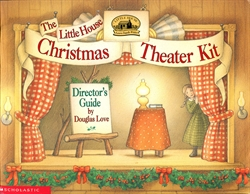 Little House Christmas Theater Kit - Director's Guide