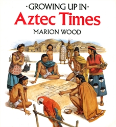 Growing Up In Aztec Times