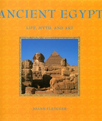 Ancient Egypt: Life, Myth, and Art