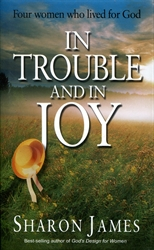 In Trouble and in Joy