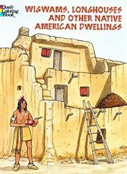 Wigwams, Longhouses and Other Native American Dwellings - Coloring Book