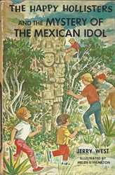 Happy Hollisters and the Mystery of the Mexican Idol