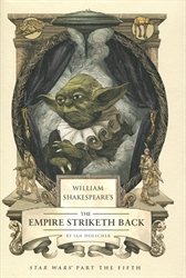 William Shakespeare's Star Wars Part the Fifth
