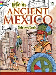 Life in Ancient Mexico - Coloring Book
