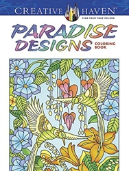 Creative Haven Paradise Designs - Coloring Book