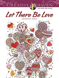 Creative Haven Let There Be Love - Coloring Book