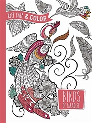 Keep Calm and Color: Birds of Paradise - Coloring Book