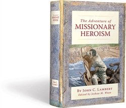 Adventure of Missionary Heroism
