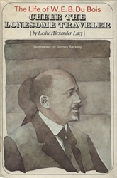Life of W.E.B. Du Bois: Cheer the Lonesome Traveller